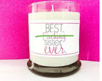 Mature- Best sister ever gift- sisters- sister Gift- Mother's Day Gift- funny sister gifts- sister candle- favor- Soy candle- Wedding Gif