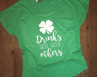 Drinks well with others - Dolman Shirt