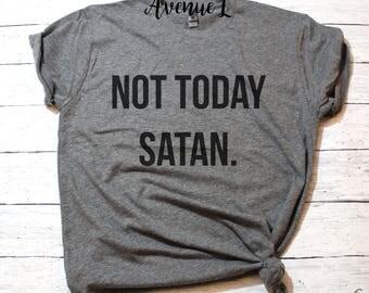Not Today Satan Shirt - Not Today Shirt - Nope Shirt