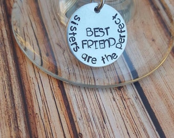 sisters are the perfect BEST FRIEND wine charm, sister gift, sister metal stamped charm, Wine gifts, Sister quote, family is forever, WINE