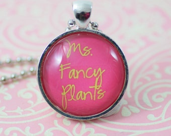 Ms Fancy Plants Gardener gift Pink Necklace Glass Pendant Silver Jewelry or Keychain