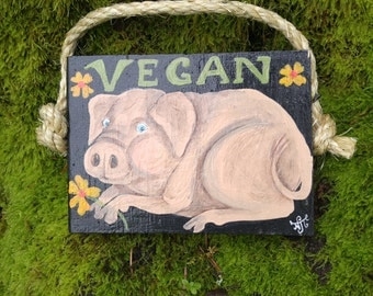 Vegan pig hand painted wooden sign