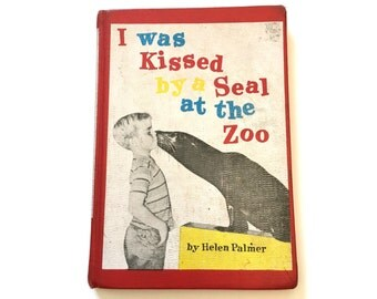 I Was Kissed By a Seal at the Zoo by Helen Palmer, Photographs by Lynn Fayman, 1962, Vintage Picture Book, Vintage Children's Book