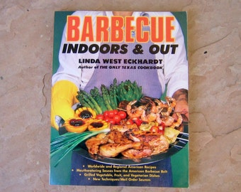 Barbecue Cook Book, Barbecue Indoors and Out by Linda West Eckhardt, 1987 Vintage Cookbook