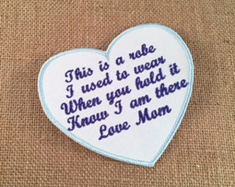 """IRON ON Memory Pillow Patch - 4.5"""", This is a robe I used to wear - Heart Shaped, Memorial Patch, In Memory Of, Shirt Pillow, Memory Patch"""