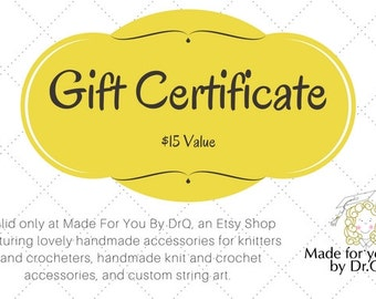 Gift certificate - Madeforyoubydrq gift certificate - Fifteen dollar gift certificate