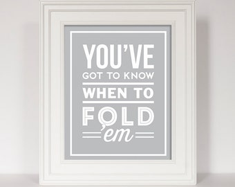 Laundry Sign, Laundry Room Art, Laundry Print, You've Got To Know When To Fold Em, Laundry Quote Print, Laundry Room Art, Funny Laundry
