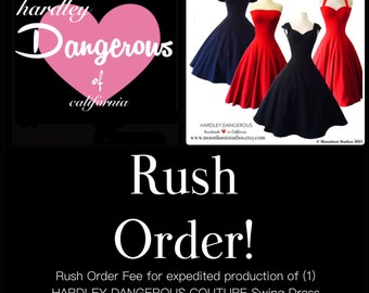 Custom Handmade RUSH ORDER Fee for (1) Hardley Dangerous Couture handmade Rockabilly Swing Dress or Pencil Dress