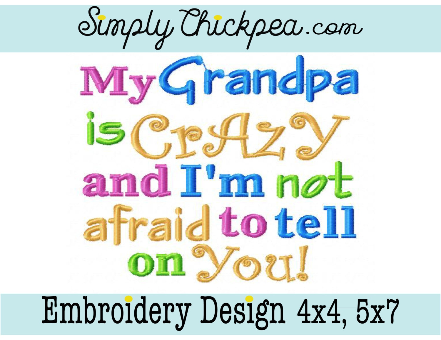 Embroidery design my grandpa is crazy and i m not afraid