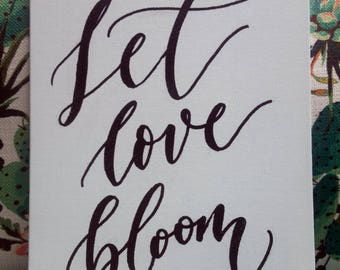 Custom Calligraphy Wall Art | Let Love Bloom | Wedding | Hand Lettered | Handwritten Quote or Verse | Canvas | 9x12
