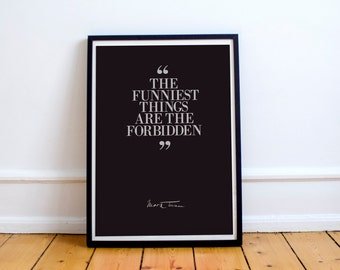 """Mark Twain, """"The funniest things are forbidden"""", fun, quote, smile, with original signature, Dark version, giclee"""