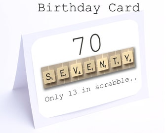 Scrabble 70th Decade Birthday Card --- 70  its only 13 in scrabble (2 gifts in 1)