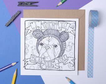 french bulldog Mothers  day colouring in card, I want to bear hug you frenchie card, Mothers  day day card, thinking of you colour in card