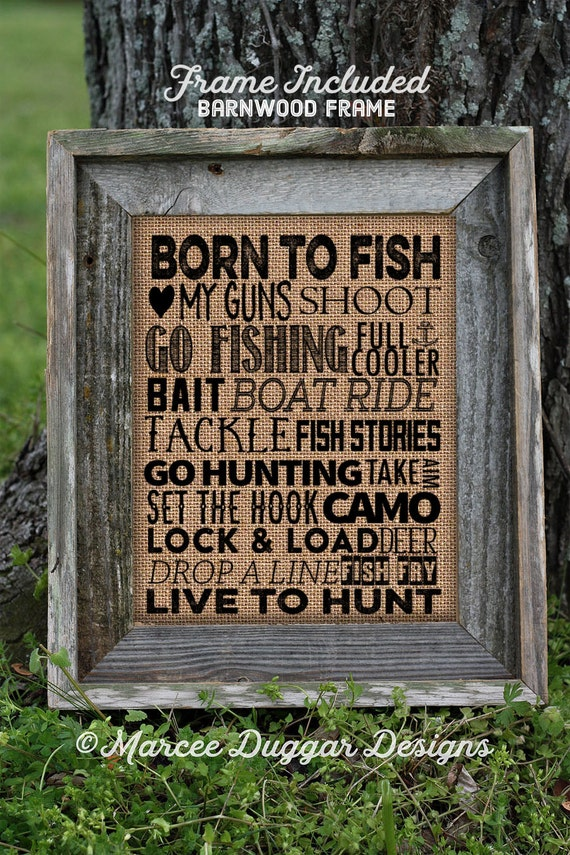 Framed Fishing Hunting Print |  Born to fish | Camo | Live to Hunt | Man Cave | Lodge | Nature | lake | Woods | 243