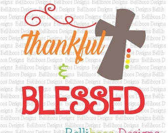 Thanksgiving Cut File - Thanksgiving svg - Cross svg - Cross Cut File - Thankful and Blessed svg
