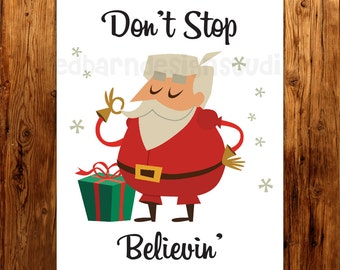 INSTANT DOWNLOAD- Don't Stop Believin'- Santa Print