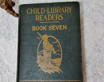 Child Library Readers, Book Seven, Elson Extension Series, First Edition 1924, Vintage Child's School Book