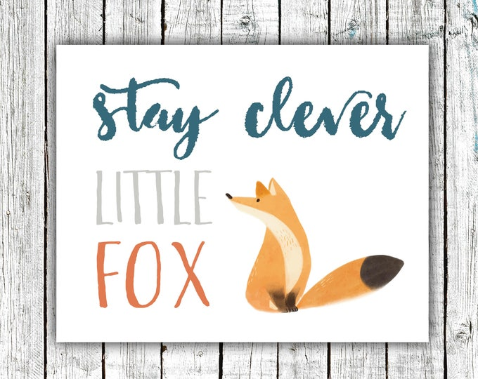 Nursery Wall Art Printable, Stay clever little fox, baby boy, teal and orange, Digital Download Size 8x10 #631