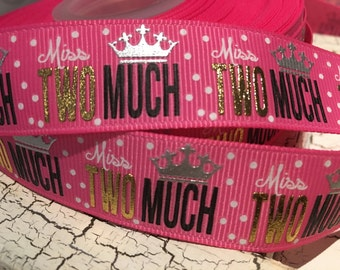 """7/8"""" Birthday Miss TWO MUCH 2 years Crown Foil on pink grosgrain Ribbon"""