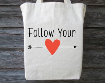 Inspirational Tote, Cotton Canvas Tote, Wedding Tote, Gift Tote, Valentine Tote, Follow Your Heart Tote, Love Tote, Valentine Gift, Wedding