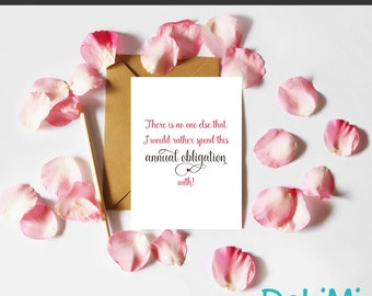 Valentine's Card - Anniversary - Romantic - Just Because - Greeting Card - Annual Obligation!