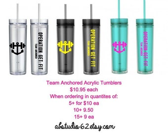 Reserved Listing - Operation Get Fit Team Anchored Acrylic Tumblers