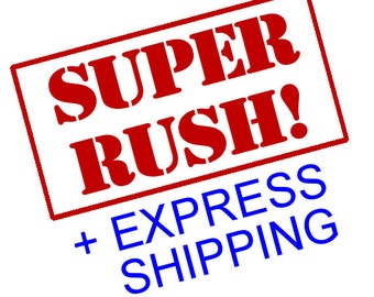 SUPER RUSH My Order + EXPRESS Shipping! For the Fastest Shipping Speed & Shortest Processing Time! Ships Next day then arrives in 1-2 days