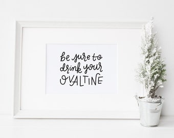 Funny Christmas movie quote // 8x10 print // Christmas wall art // A Christmas Story // Be sure to drink your ovaltine