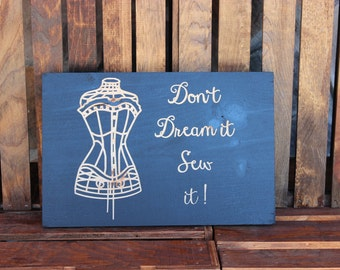 Dont dream it sew it.  Inspiration.  Hobby. Love. Dreams