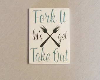fork it let's get take out kitchen sign, hand painted kitchen humor wall art, cooking, foodie home decor, housewarming gift