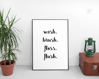 Wash Brush Floss Flush Bathroom printable art INSTANT DOWNLOAD Printable home decor Bathroom wall quotes Bathroom decor wall art Wall decor