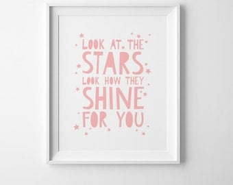 Girls nursery print, wall art decor, kids poster, Look at the stars look how they shine for you, kids nursery decor, children wall art