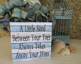 "Wood Beach Sign. ""A Little Sand Between Your Toes Always Takes Away Your Woes"" Beach House Decor, Beach Lover Gift"