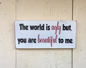 The World Is Ugly Lyrics  - Inspired Wood Sign 5.5 x 12 inches