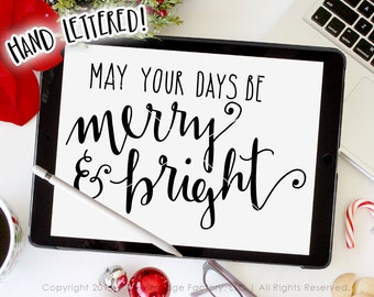May Your Days be Merry and Bright SVG, Christmas Printable, Hand Lettered Calligraphy SVG Cut File, Christmas DIY Sign, Christmas Printable