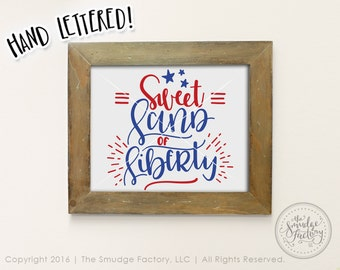 Patriotic Printable File, Sweet Land Of Liberty Print, Land Of The Free, July 4th Decoration, Hand Lettered Printable, Stars and Stripes