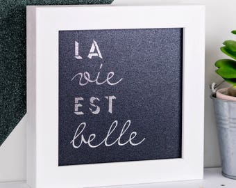 La Vie Est Belle Framed Print; Silver Foil Print; Silver Print; Grey; Life Is Beautiful; Mom Gift; Sweet 16 Gift; Gift For Her; FMS010