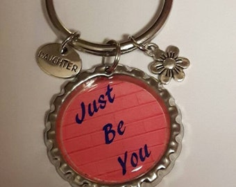 Just Be You Quote, Just Be You Keychain, Just Be You Gift, Inspirational Gift, Motivational Keychain, Encouragement Gift, Motivate, Inspire