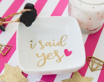 Engagement Ring Dish - Engagement Gift - Ring Dish - Engagement Ring Holder - I Said Yes  - Jewelry Dish - Jewelry Tray - Jewelry Holder