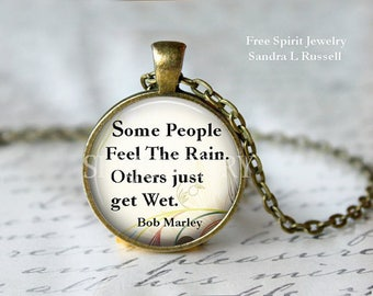 "Bob Marley jewelry, Quote Necklace, Quote Jewelry, Inspirational Jewelry, Gift for Women, ""Some People Feel the Rain, Others Just get Wet"""