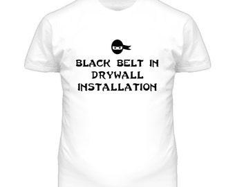 Black Belt In Drywall Installation School Subject T Shirt