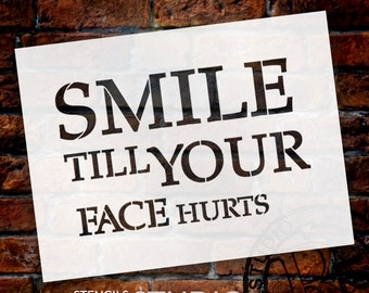 Smile Till Your Face Hurts - Square - Word Stencil - Select Size - STCL1799 - by StudioR12