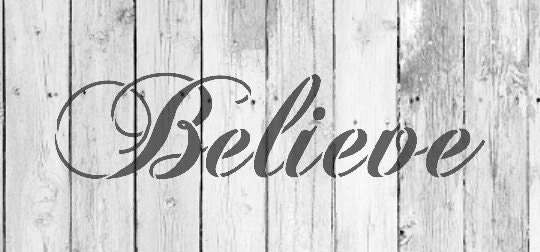 Believe - Word Stencil - Select Size - STCL1528 - by StudioR12