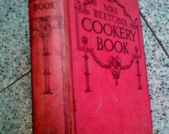 Mrs. Beeton's Cookery Book, Ca 1930's, Ward Lock London Uk, Illustrated