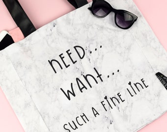 Need... Want... Such a fine line - Marble Tote Bag