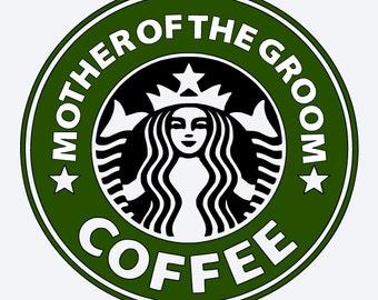 SVG, mother of the groom coffee, starbucks logo, wedding starbucks logo, cut file, printable file,  cricut, silhouette, instant download