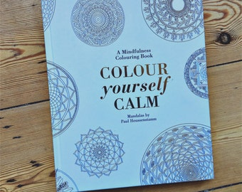 Mindfulness Colouring Book, Colour Yourself Calm - Mandalas by Paul Heussenstamm