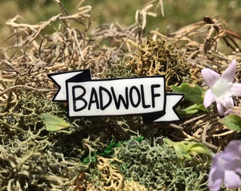 Bad Wolf Banner Pin