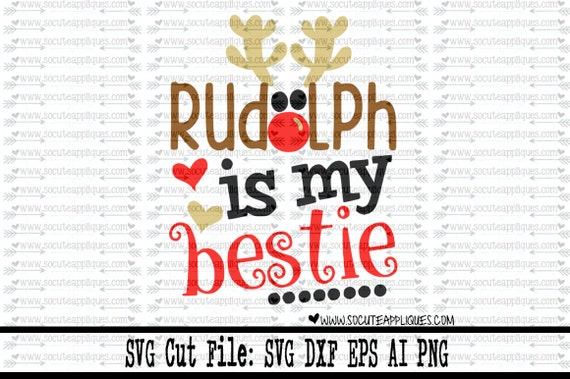 Christmas Svg Cutting File Rudolph Is My Bestie Svg