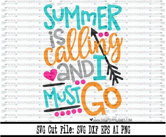 End Of School Svg Dxf Eps Cut File Summer Is Calling Amp I